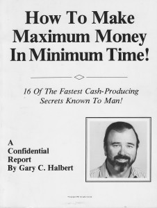 Gary Halbert's How to Make Maximum Money in Minimum Time